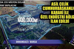 Asil Çelik 'Özel Endüstri Bölgesi' ilan edildi