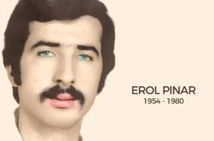 """Baydar, """"Erol Pınar Abimiz 01 Ağustos 1980 Şehit Edildi"""""""