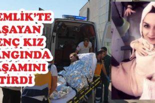 Gemlikli talihsiz kız yangında hayatını kaybetti