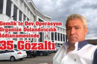Gemlik'te Organize Dolandırıcılık İddiası - 35 Gözaltı