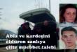 Abla ve kardeşini öldüren zanlıya çifte müebbet talebi
