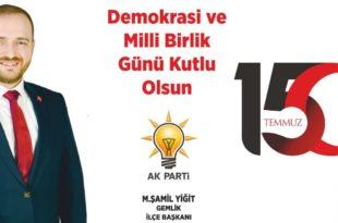 AK Parti'Gemlik İlçe Başkanı M.Şamil Yiğit'den 15 Temmuz açıklaması