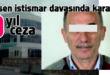 Cinsel İstismar Davasında 9 yıl ceza