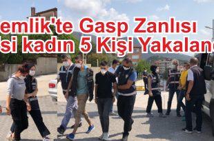 Gemlik'te Gasp Zanlısı 2'si kadın 5 Kişi Yakalandı