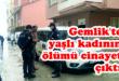 Gemlik'te yaşlı kadının ölümü cinayet çıktı