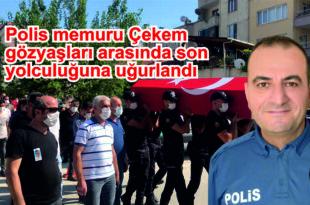 Polis memuru Çekem gözyaşları arasında son yolculuğuna uğurlandı
