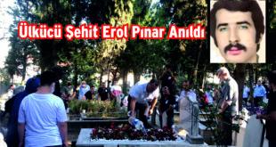 Ülkücü Şehit Erol Pınar Anıldı
