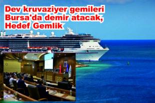 Dev kruvaziyer gemileri Bursa'da demir atacak, Hedef Gemlik